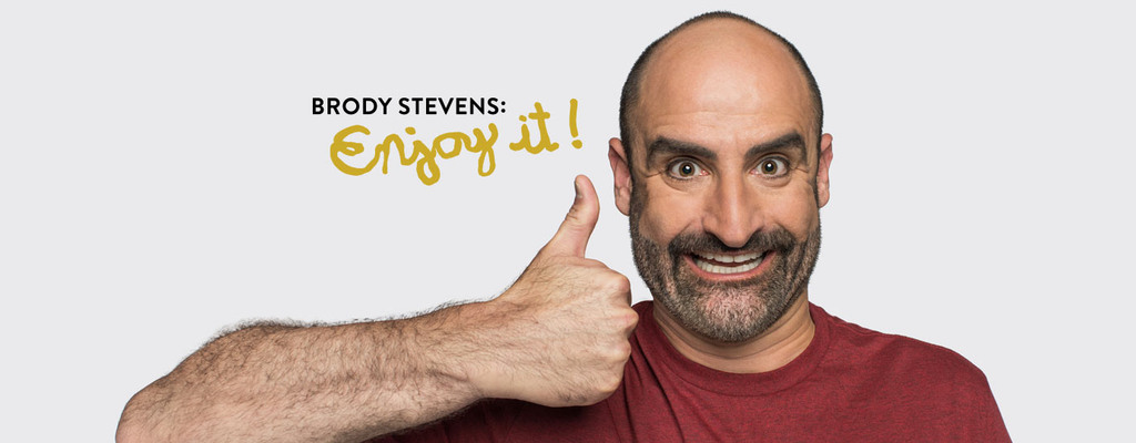 http://3.images.comedycentral.com/images/shows/enjoy_it/sitegraphics/BrodyStevens_SeriesHeader_1920x540.jpg?quality=0.91&width=1024&height=400&crop=true